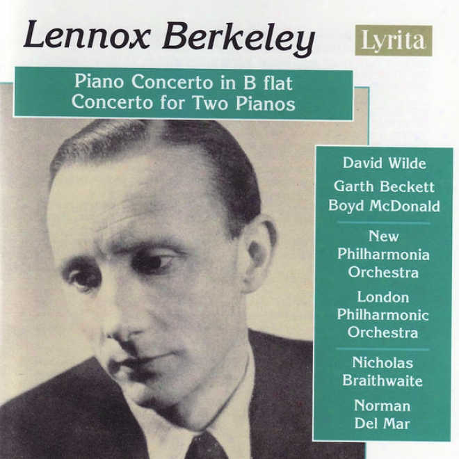 Berkeley: Piano Concerto In B Flst, Op. 29 / Concerto For Two Pianos And Orchestra, Op. 30