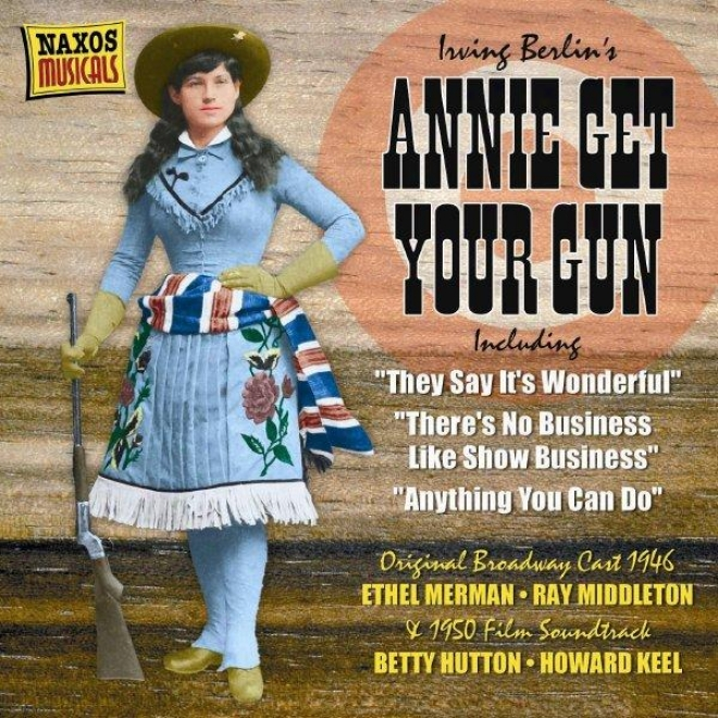 Berlin: Annie Get Your Gun (original Broadway Cast) (1946) / (oiginal Film) (1950)