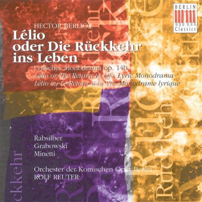 Berlioz, H.: Lelio, Ou Le Rstour A La Vie (sung In German) (berlin Komische Oper, Reuter)
