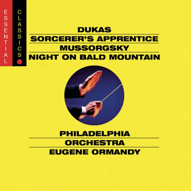 Berlioz: Symphonie Fantastique; Dukas: The Sorcerer's Apprentice; Mussorgsky: Night On A Bald Mountain