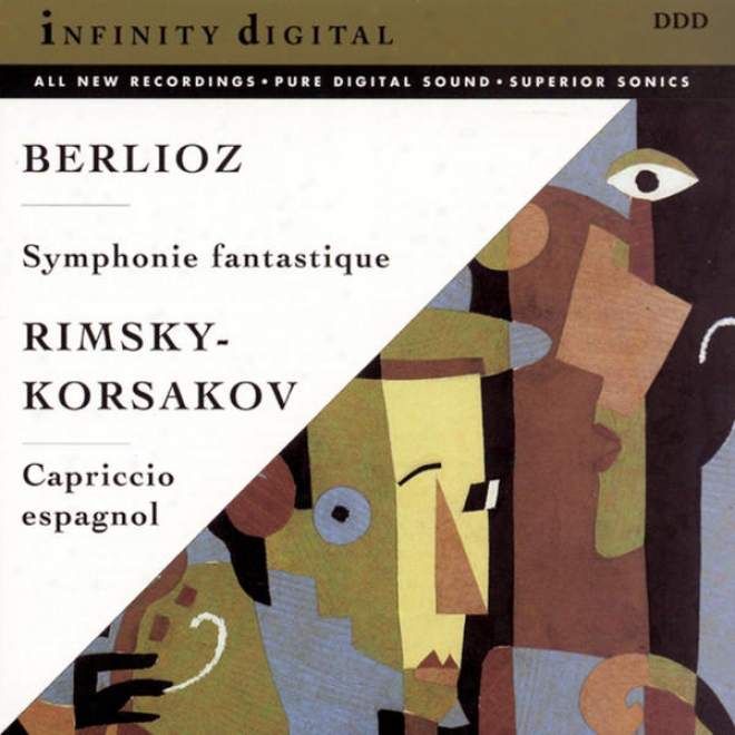 Berlioz: Symphonie Fantastique, Op. 14 And Rimsky-korsakov: Capriccio Espaghol, Op. 34