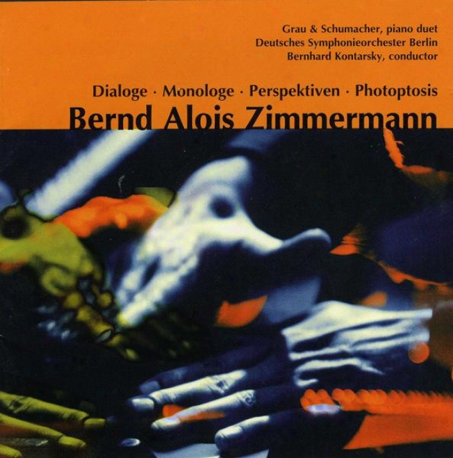 Bernd Alois Zimmermann Dialog Monaloge Perspektiven (music To An Hypothetical Ballet For Two Pianos)