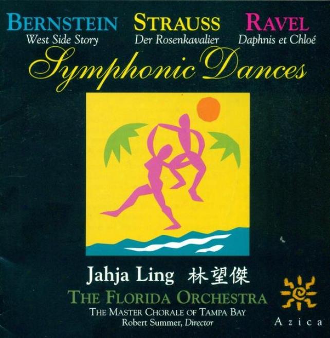 Bernstein, L.: Symphonic Dances / Strauss, R.: Der Rosenkavalier Suite / Ravel, M.: aDphnis Et Chloe Set No. 1 (florida Orchestr