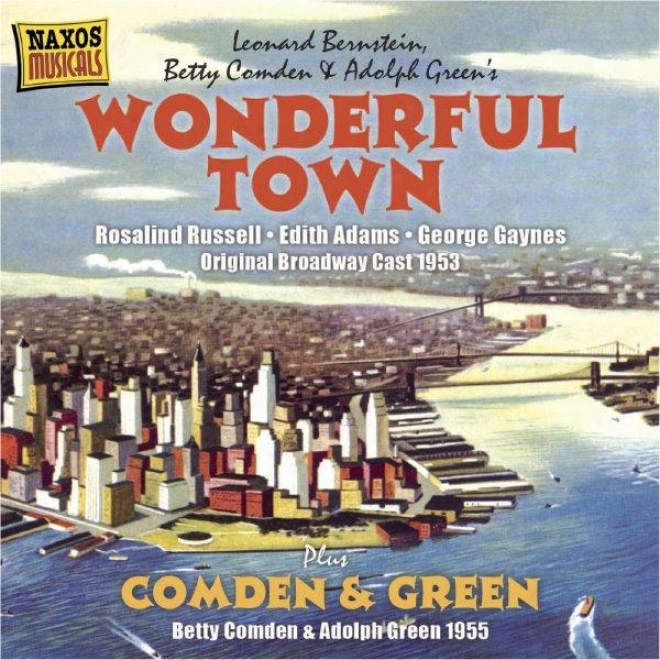 Bernstein: Wonderful Town (original Broadway Cast) (1953) / Comden And Green Perfoemances (1955)