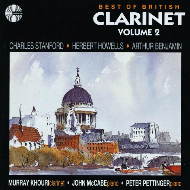 Best Of British Clarinet Volume 2. Works Of Charles Stanford / Herbert Howells / Arthur Benjamin