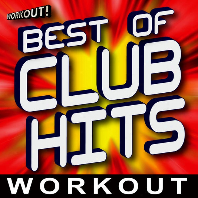 "Best Of Club Hits Workout (60 Minute Non-stop Mix) [138 Bpm �"" Beats Per Minute]"