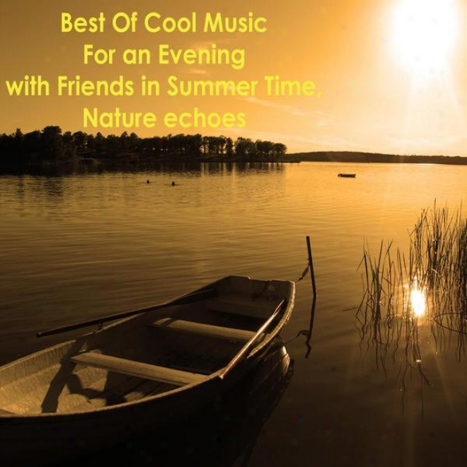Best Of Grow ~ Music For An Evening With Friends In Summer Time, Naturr Echoes