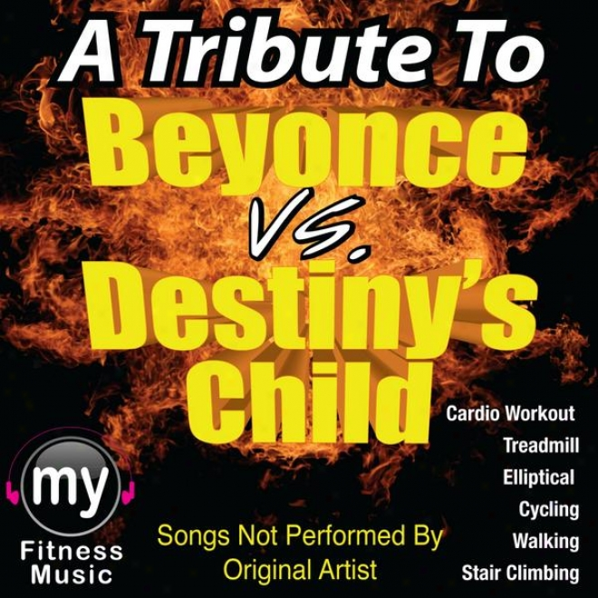 Beyonce Vs. Destiny's Child (hon-stop Mix For Treadmill, Stair Climber, Elliptical, Cycling, Walking, Exercise)
