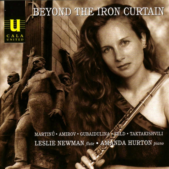 Beyond The Iron Curtain: Taktakishvili, Feld, Gubaidulina, Amiorv & Martinu