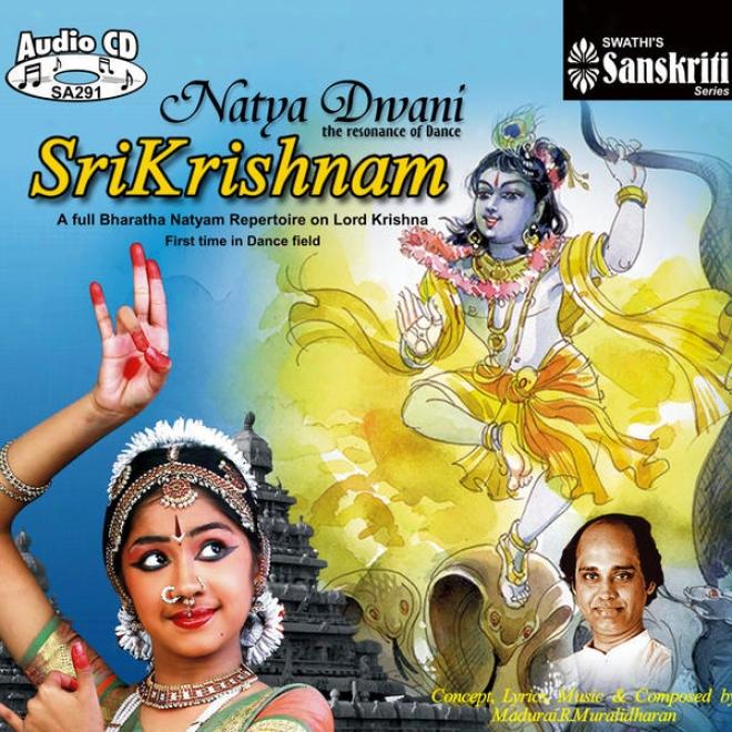 Bharatanatyam Dance - Lord Krishna - Natya Dwani Srikrishnam -  Madurai R.muralidharan