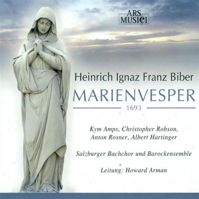 Biber, H.i.f.: Marian Vespers From The Vesperae Longiores Ac Breviores Una Cum Litaniis Lauretanis