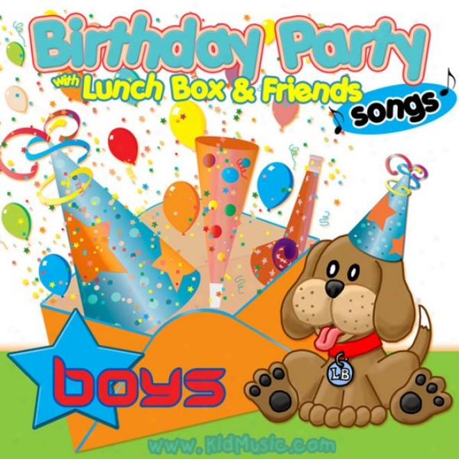 Birthday Party Songs For Boys With Lunnchbox And His Friends - Happy Birthday Songs For Children