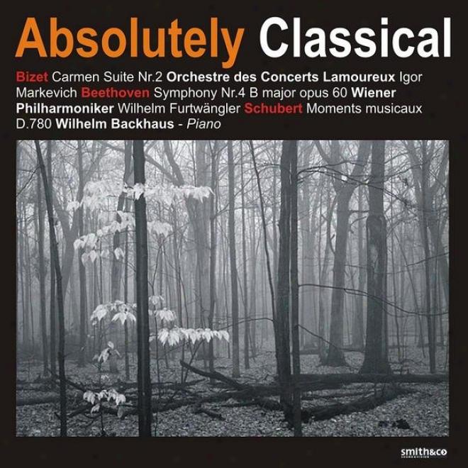 Bizet: Carmen Suite No. 2 - Beethoven: Symphony No. 4 - Schubert: Moments Musicaux