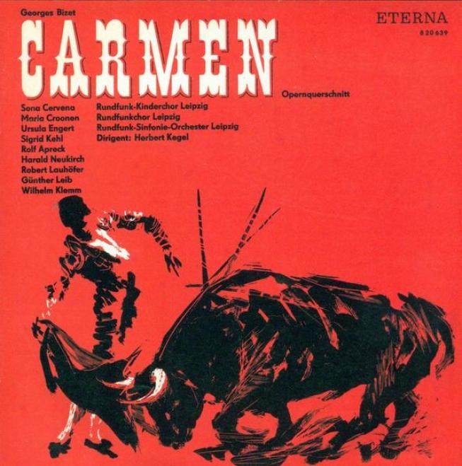 Bizet, G.: Carmen (sung In German) [opera](cervena, Aprekc, Leipzig Radio Symphony Orchestra, Kegel)