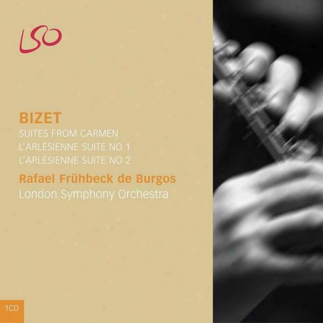 Bizet: Suite From Carmen & L'arlã©sienne Train  No. 1 & L'arlã©sienne Suite No. 2
