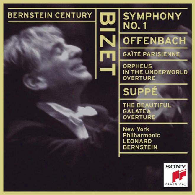 Bizet: Symphony No. 1 In C Major; Offenbach:  Gaã®tã© Parisienne; Orphã©e Aux Enfers Overture; Von Suppã©: Die Schã¶ne Galatea Overture