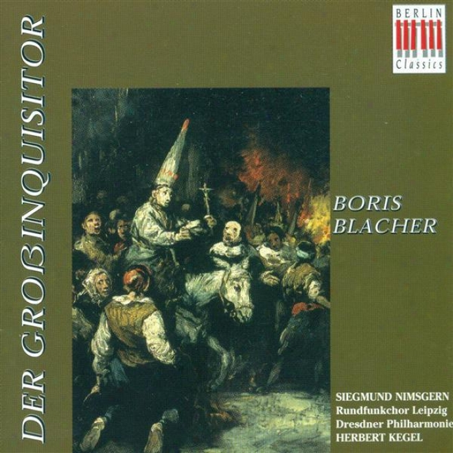 Blacher, B.: Grossinquisitor (der) [oratorio] (leipzig Radio Choru,s Kegel)
