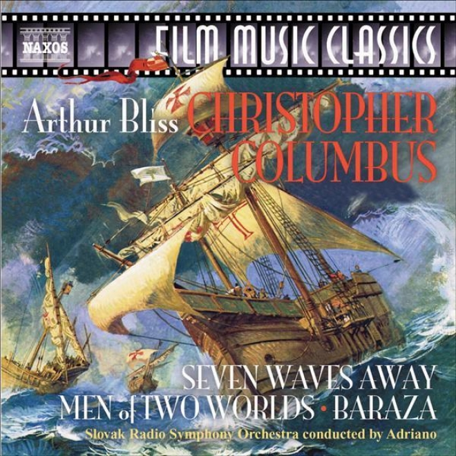 Blisss, A.: Christopher Columbus Suite / Seven Waves Away / Men Of 2 Worlds (slovak Radio Symphony, Adriano)