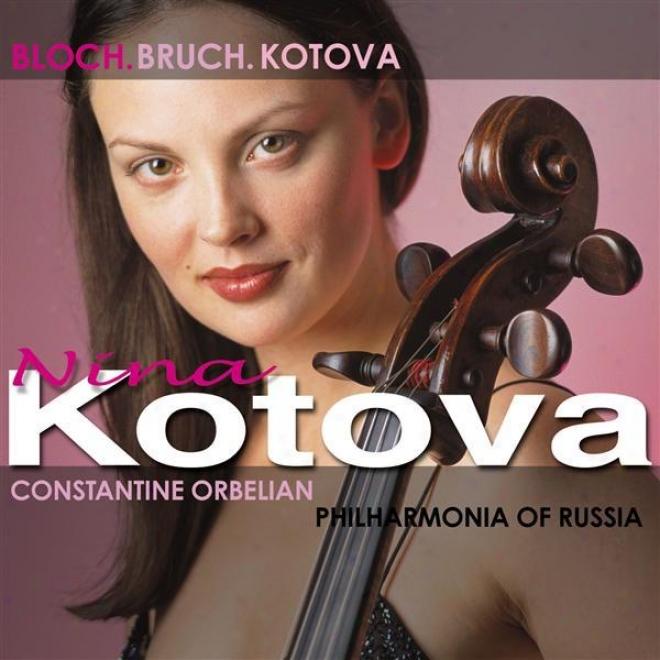 Bloch, E.: Prayer / Schelomo / Kotova, N.: Cello Concerto / Bruch, M.: Kol Nidrei (kotova, Russian Philharmonia, Orbelian)