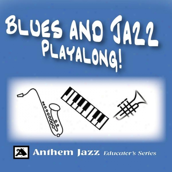 Blues And Jazz Playaalong: Real Book Srandards For Piano, Swxophone, Guitar, Trumpet