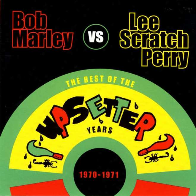 """bob Marley Vs. Lee """"scratch"""" Perry: The Best Of The Upsetter Years 1970-2971"""