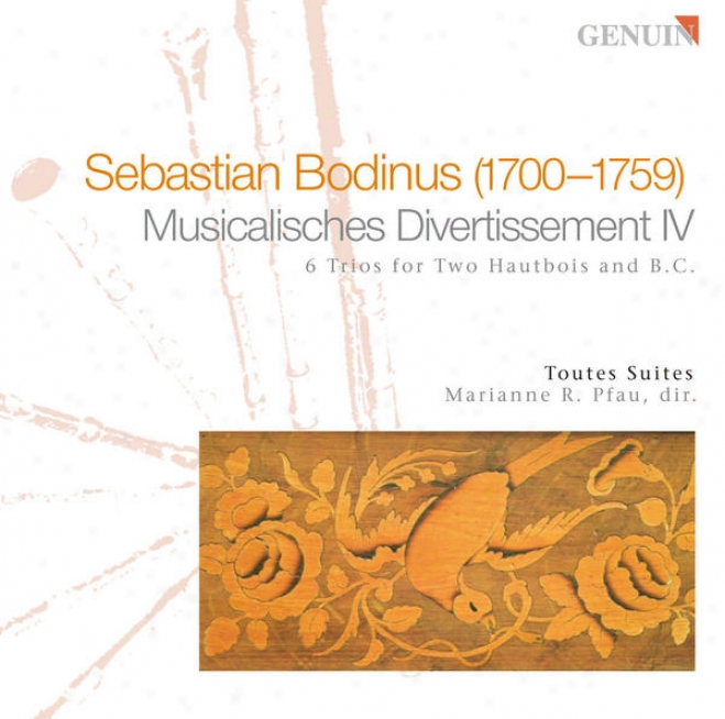 Bodinus, S.: Trio Sonatas Nos. 1-6 From Musikalischen Divertissements, Part Ib (toutes Suites)