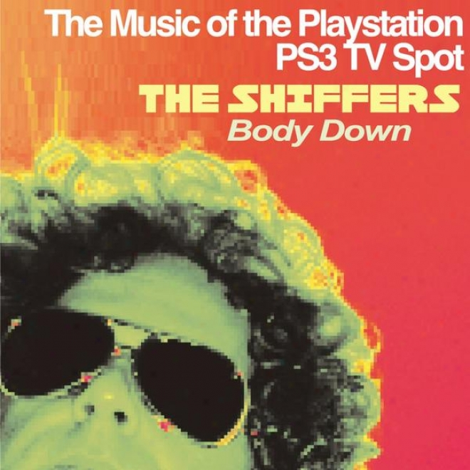 Body Down - Single (music Of The Worldwide Sony Playstation 3 Tv Commercial)
