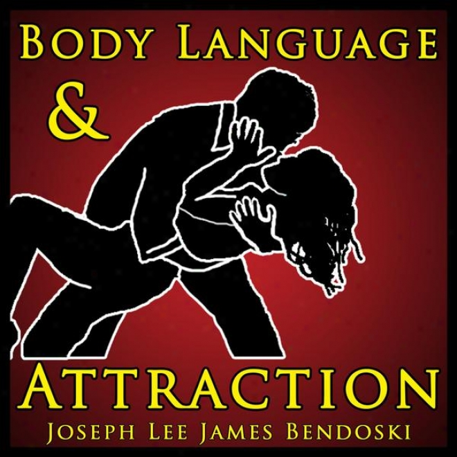 Body Language And Attraction - The Secret To Using Body Language To Get What You Fall short in!