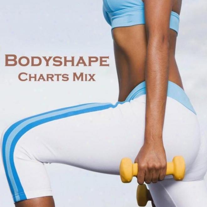 """bodyshape Charts Mix (fitnesz, Cardio & Aerobic Session) """"even 32 Counts"""