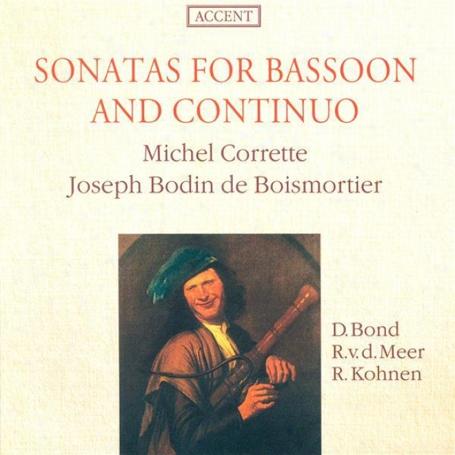 Boismortier, J.b.: Bassoon Sonatas, Op. 26, Nos. 3 And 5 / Corrette, M.: Sonatas Nos. 1, 3 And 5 (bond, Meer, Kohnen)