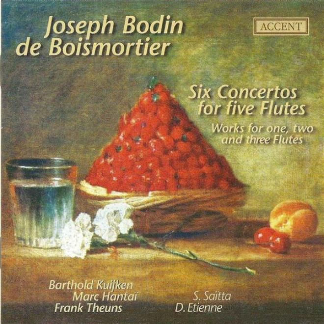 Boismortier, J.b.: Flute Concertos, Op. 15, Nos. 1-6 / Suite De Pieces, Op. 35, No. 5 / Sonata En Trio, Op. 7, No. 4 (kuijken)
