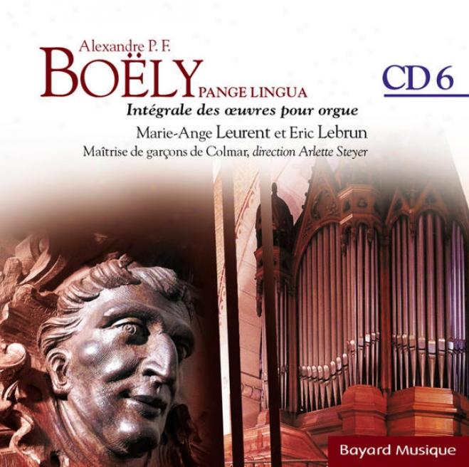 Boã«ly : Panhe Lingua : Les Douze Piã¸ces Avec Pã©dale Obligã©e Opus 18 Grands Solennels - Vol.6