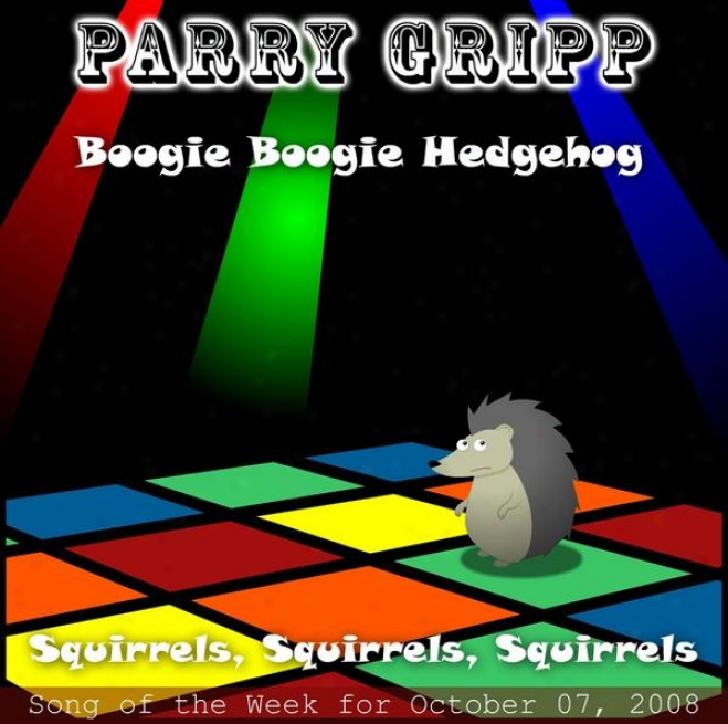 Boogie Booie Hedgehog: Patry Gripp Song Of The Week For October 07, 2008 - Single