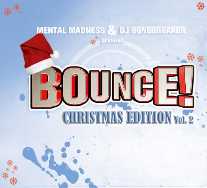 Bounce! Christmas Edition Vol. 2 (the Finest In Dance, Trance, Jump & Hardstyle)