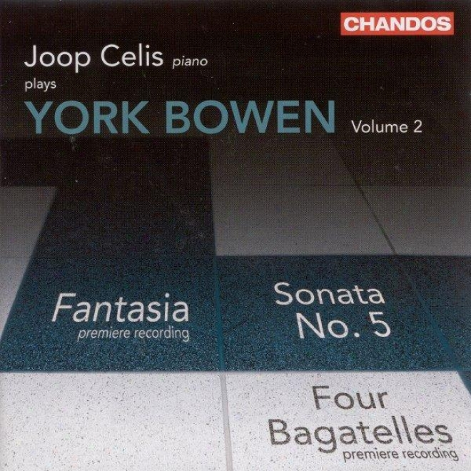 B0wen: Works For Piano, Vol. 2: Piano Sonata Not at all. 5 / Fantasia / Evening Calm / 4 Bagatelles
