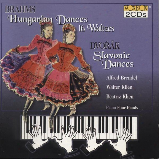 Bragms: 21 Hungarian Dances / 16 Waltzes, Op. 39 / Dvorak: Slavonic Dances, Op. 46 And 72