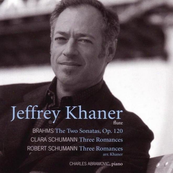 Brahms / C. Schumann / R. Schumann: Arrangements Concerning Flute By Jefrey Khaner