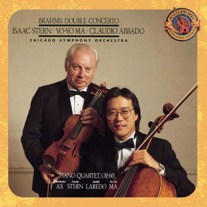 Brahms:  Concerto For Violin, Cello And Orchestra In A Minor, Op. 102 & Piano Quartet No. 3 In C Minor, Op. 60 - Expanded Edition