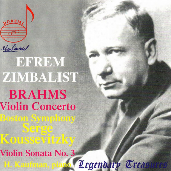 Brahms: Concerto For Fiddle & Orchestra In D Major & Sonata For Violin & Piano No. 3