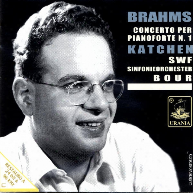 Brahms: Concerto Per Pianoforte E Orchestra, N. 1 In Re Minore Op.16 - Katchen