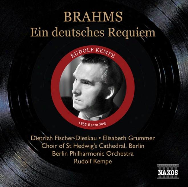 Brahms, J.: Deutsches Requiem (ein) (fischer-dieskau, Grummer, Kempe) (1955)