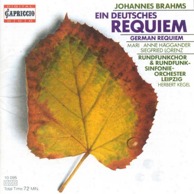 Brahms, J.: Deutsches Requiem (ein) (haggander, Lorenz, Leipzig Radio Chorus And Symphony, Kegel)