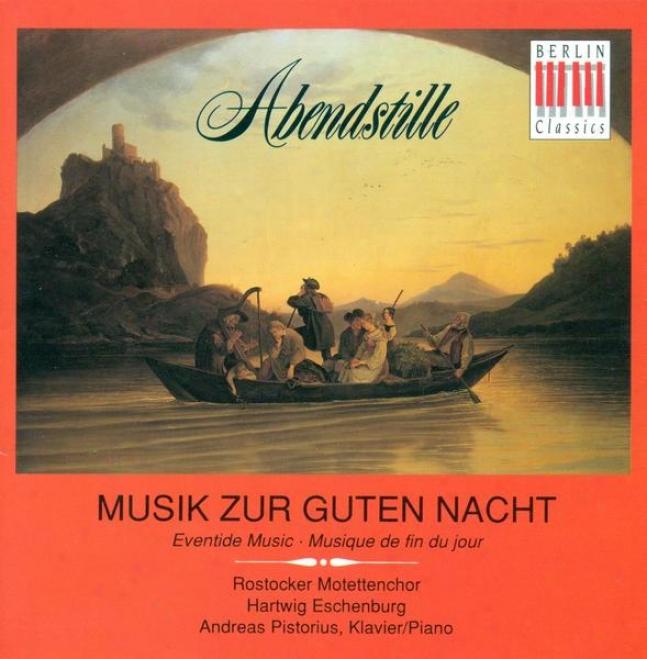Brahms, J.: In Stiller Nacht / Distler, H.: Die Sonne Sinkt Von Hinnen / Schulz, J.a.p.: Der Mond Ist Aufgegangen (eventide Music)