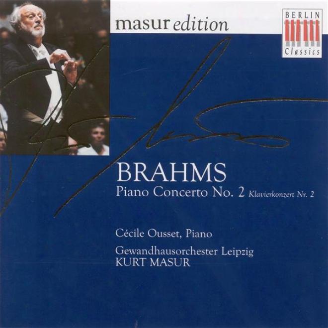 Brahms, J.: Piano Concerto No. 2 (ousset, Leipzig Gewandaus Orchestra, Masur)
