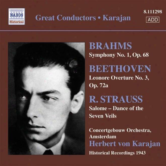 Brahms, J.: Symphony No. 1 / Beethoven, L.: Leonore Overture No. 2 / Strauss, R.: Salome: Dance Of The Seven Veils (karajan) (1943