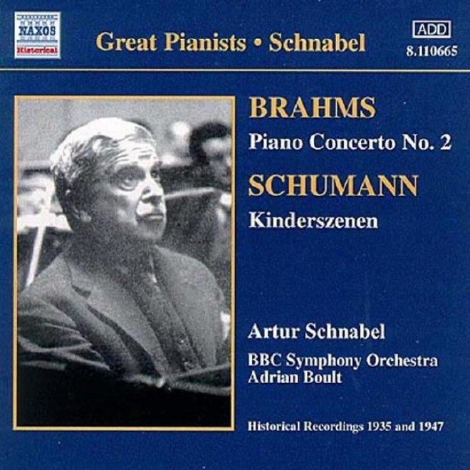 Brahms: Piano Concerto No. 2 / Schumann: Kinderszenen (schnabel) (1935, 1947)