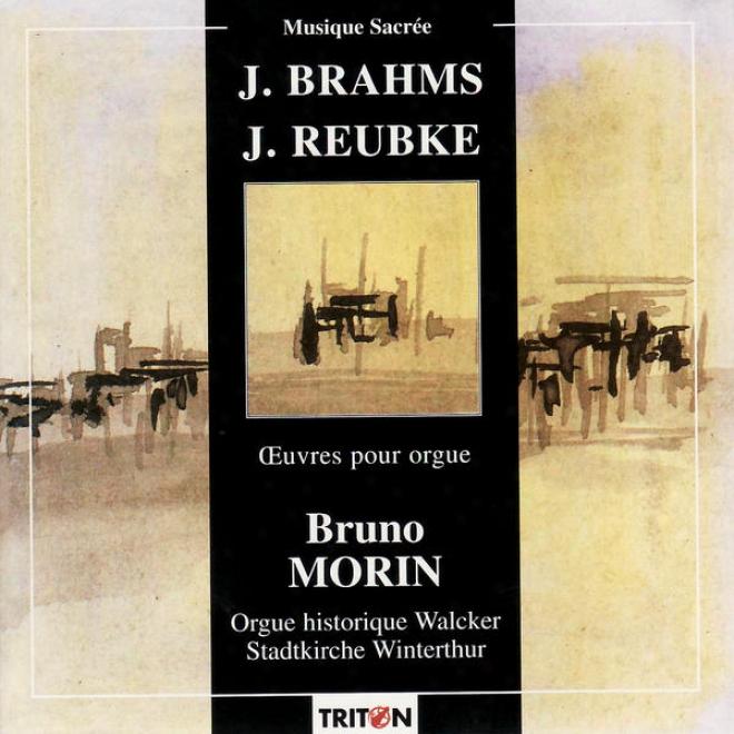 Brahms: Prã©lude Et Fugue & Onze Prã©ludes De Chorals - Reubke: Sonate Sur Le Psaume 94 - Organ