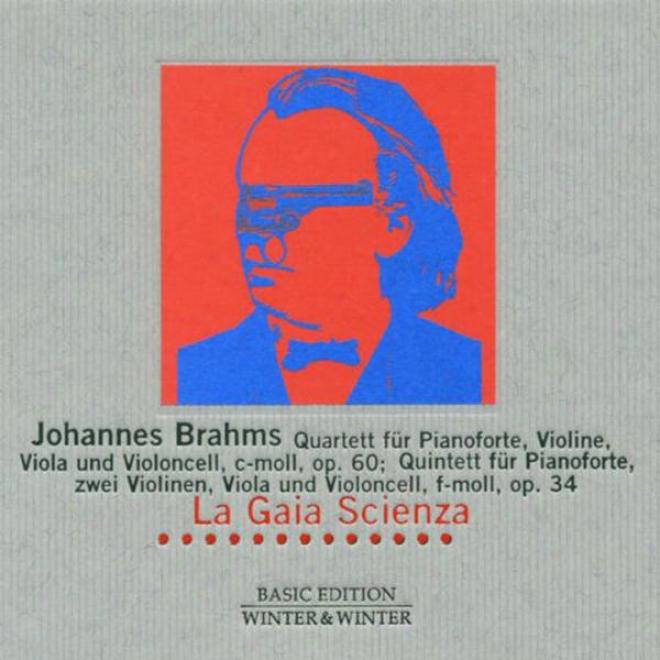 Brahms: Quartett Fã¼r Pianoforte, Violine, Viola & Violoncell, C-moll, Op. 60 & Quintett Fã¼r Pianoforte, Zwei Violinen, Viola & Vio