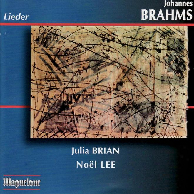 Brahms: Sapphische Ode, Zigeunerlieder, Vier Ernste Gesã¤nge, Von Ewiger Liebe, Etf.