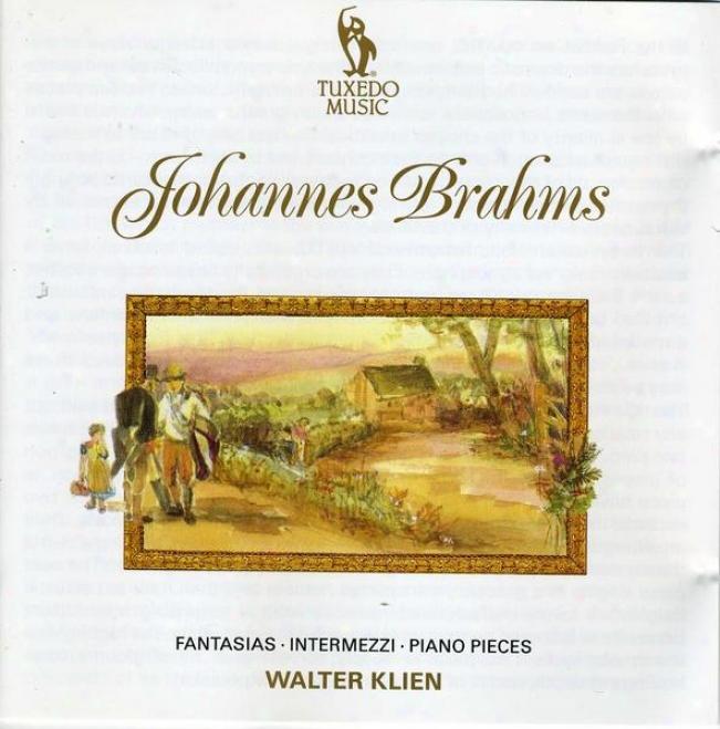 Brahms: Seven Fantasias, Op.116; Three Intermezzi, Op.117; Six Piano Pieces, Op.118; Four Piano Pieces, Op.11